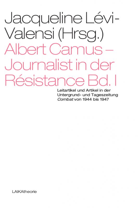 Albert Camus – Journalist in der Résistance Bd. I