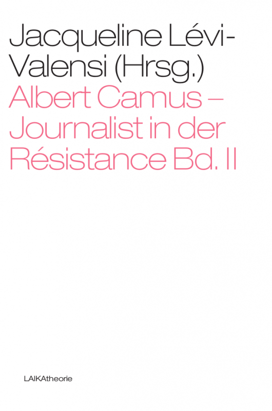 Albert Camus – Journalist in der Résistance Bd. II