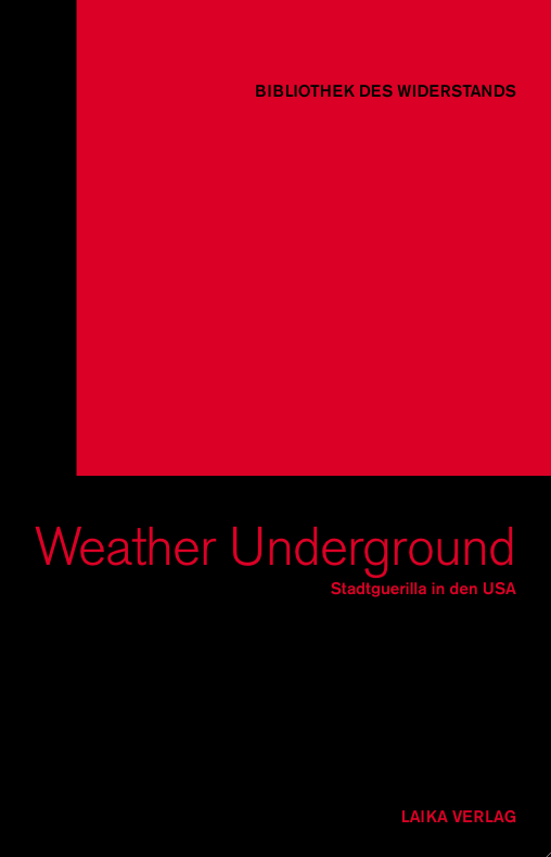 The Weather Underground – Stadtguerilla in den USA